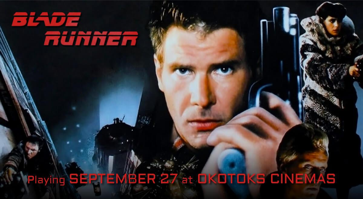 Blade Runner, playing September 27 at Okotoks Cinemas